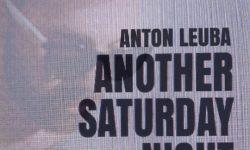 Anton Leuba: 'Another Saturday Night'