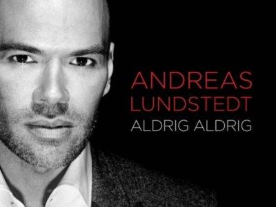 Andreas Lundstedt: 'Aldrig Aldrig'