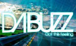Da Buzz: 'Got This Feeling'