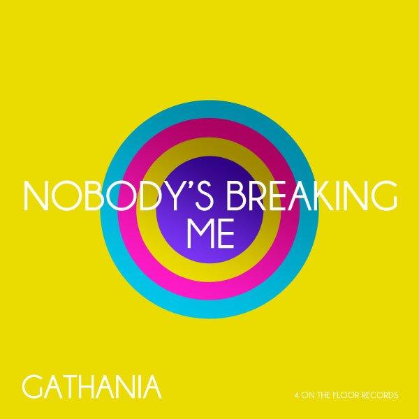 Gathania: 'Nobody's Breaking Me' – in full!
