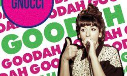 Gnucci: 'Goodah'
