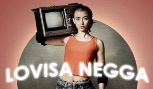 Lovisa Negga: 'Höj Musiken'