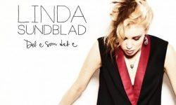 Linda Sundblad: 'Det E Som Det E'