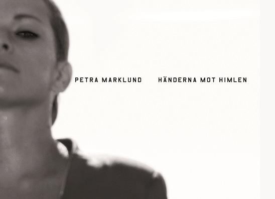 Petra Marklund: 'Händerna Mot Himlen' (premiere)