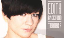 Edith Backlund: 'Trouble'