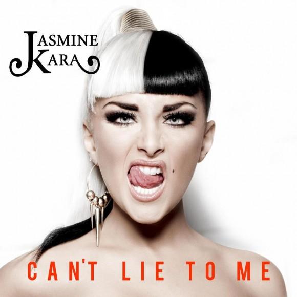 Jasmine Kara: 'Can't Lie To Me'