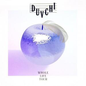 Duvchi: 'Whole Life Tour'