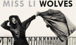 Miss Li: 'Wolves'