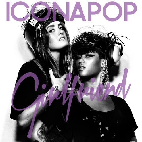 icona pop girlfriend