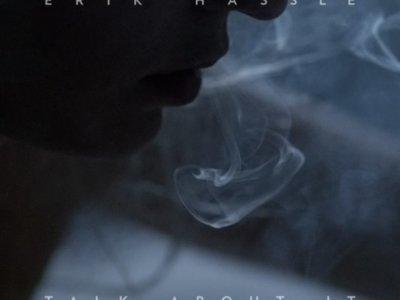 Erik Hassle: 'Talk About It'
