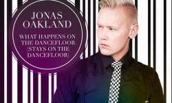 Jonas Oakland: 'What Happens On The Dancefloor (Stays On The Dancefloor)'