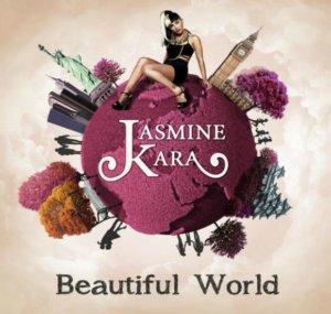 Jasmine Kara: 'Beautiful World'
