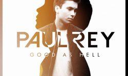 Paul Rey: 'Good As Hell'