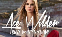 Ace Wilder: 'Busy Doin Nothin' (UK Radio Edit)