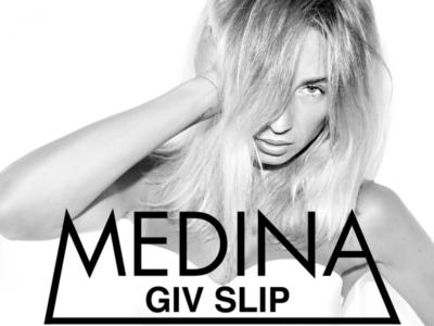 Medina: 'Giv Slip'