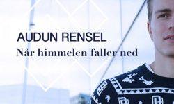 SONG: Audun Rensel – 'Når Himmelen Faller Ned'