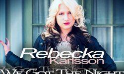 SONG: Rebecka Karlsson – 'We Got The Night'