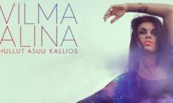 INTRODUCING: Vilma Alina – 'Hullut Asuu Kallios'