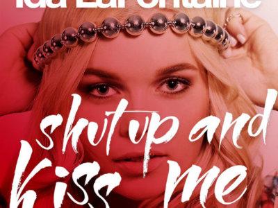 SONG: Ida LaFontaine – 'Shut Up & Kiss Me'