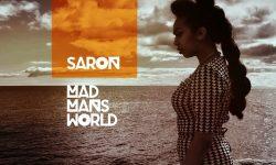 SONG: Saron – 'Mad Man's World'