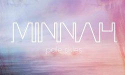 INTRODUCING: Minnah – 'Pale Skies'