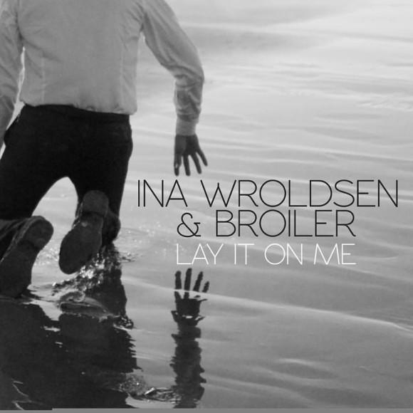 SONG: Ina Wroldsen & Broiler – 'Lay It On Me'