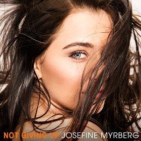 INTRODUCING: Josefine Myrberg – 'Not Giving Up'
