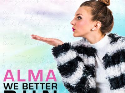 INTRODUCING: Alma – 'We Better Run'
