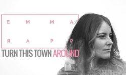 VIDEO: Emma Rapp – 'Turn This Town Around'