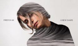 ALBUM: Firefox AK – 'A New Shape' (EP)