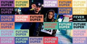 INTRODUCING: Future Duper feat. Hilde – 'Fever'