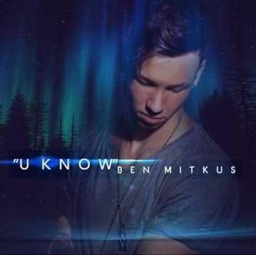SONG: Ben Mitkus – 'U Know'
