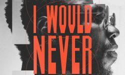 VIDEO: Mugisho – 'I Would Never'