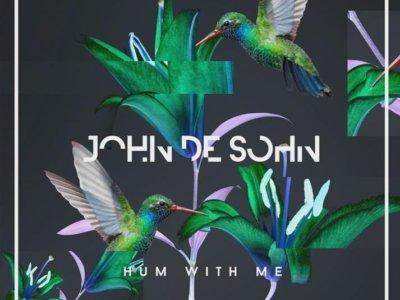SONG: John De Sohn – 'Hum With Me'