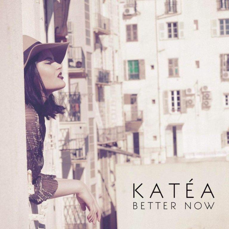SONG: KATÉA – 'Better Now'