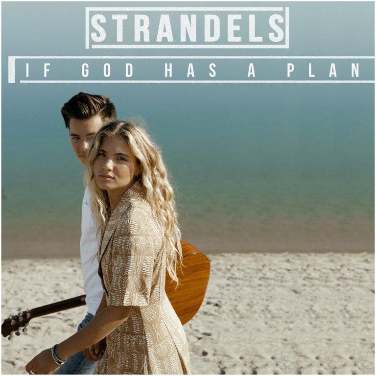 SONG: Strandels – 'If God Has A Plan'