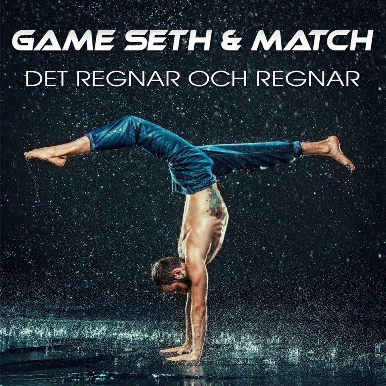 SONG: Game Seth & Match – 'Det Regnar Och Regnar'