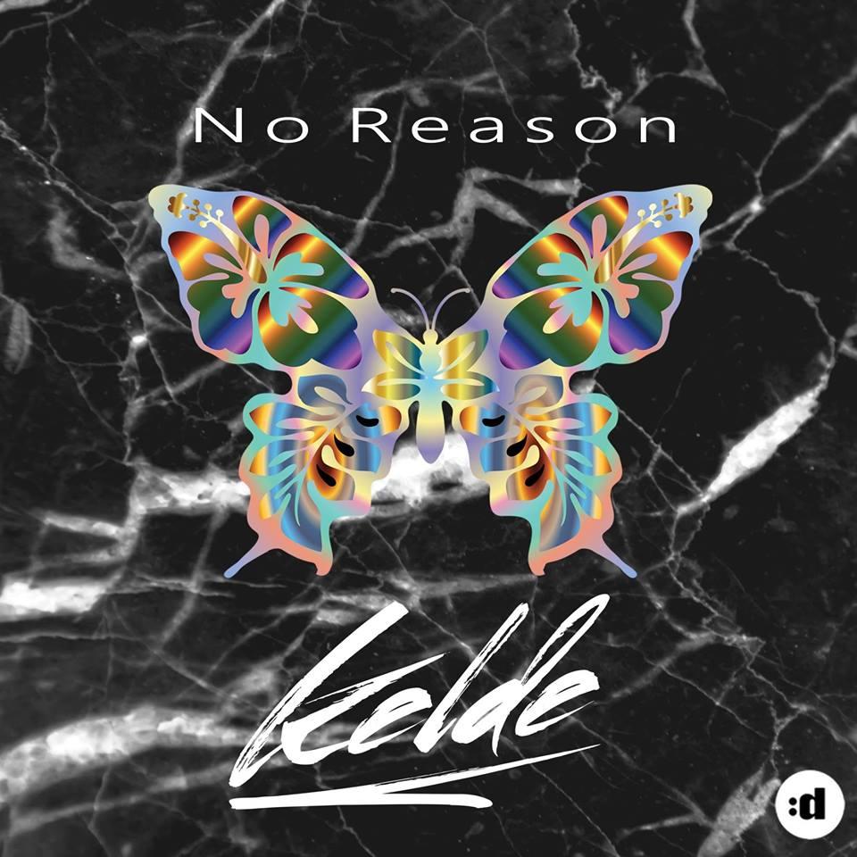 SONG: Kelde – 'No Reason'
