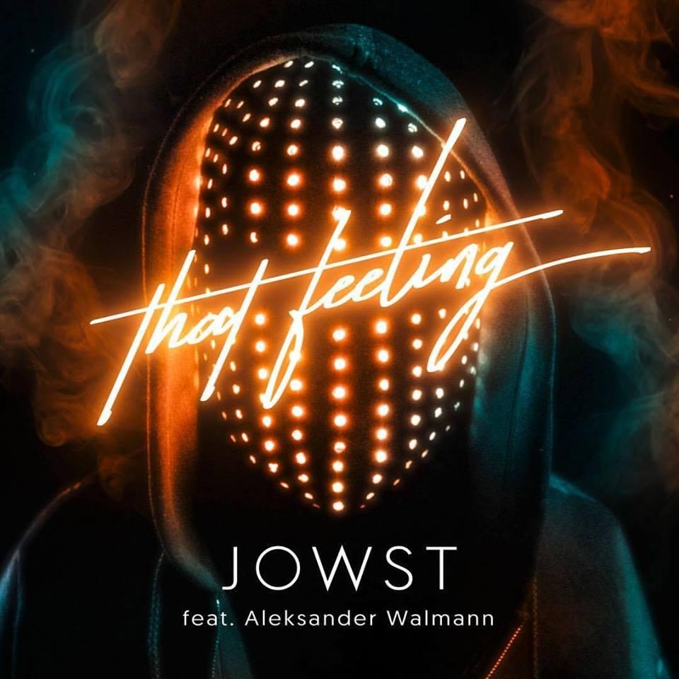 SONG: JOWST feat. Alexander Walmann – 'ThatFeeling'