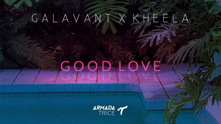 SONG: Galavant x Kheela – 'Good Love'