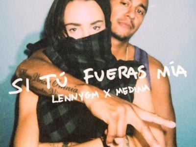SONG: LennyGM x Medina – 'Si Tú Fueras Mía'