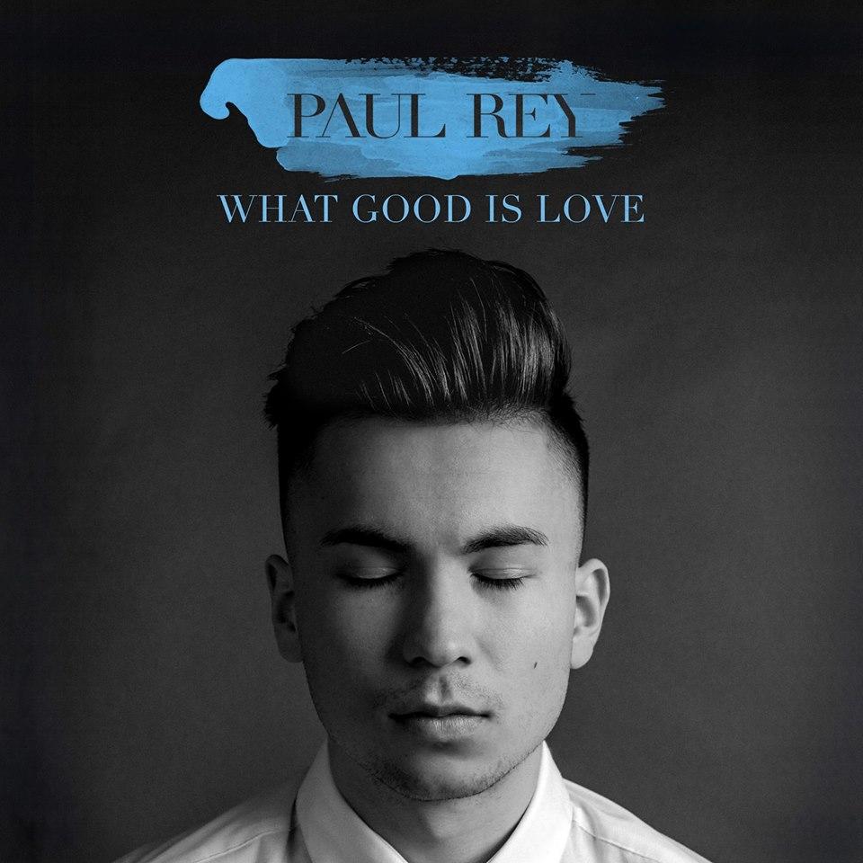 VIDEO: Paul Rey – 'What Good Is Love'
