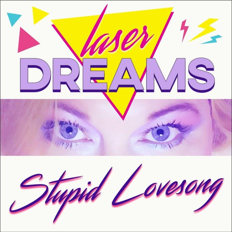 INTRODUCING: Laser Dreams – 'Stupid Lovesong'