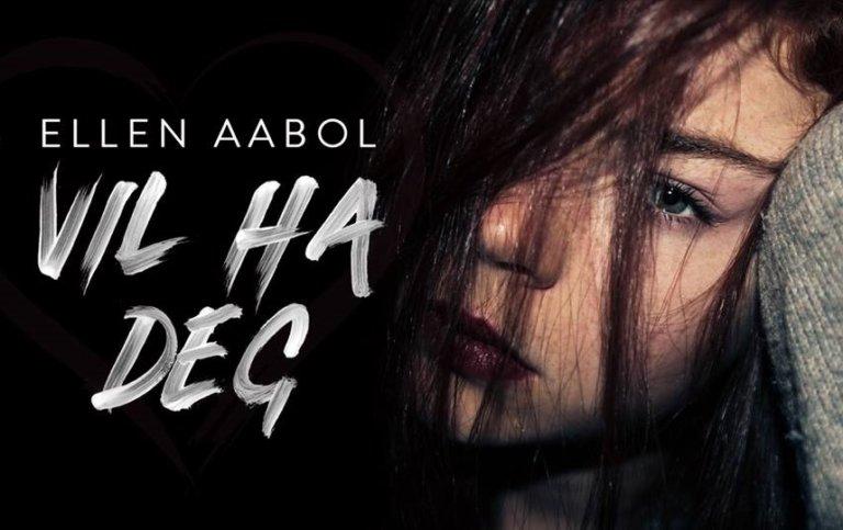 INTRODUCING: Ellen Aabol – 'Vil Ha Deg'