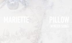 SONG: Mariette – 'Pillow (Winter Song)'