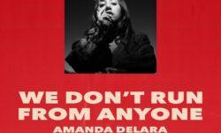SONG: Amanda Delara – 'We Don't Run From Anyone'