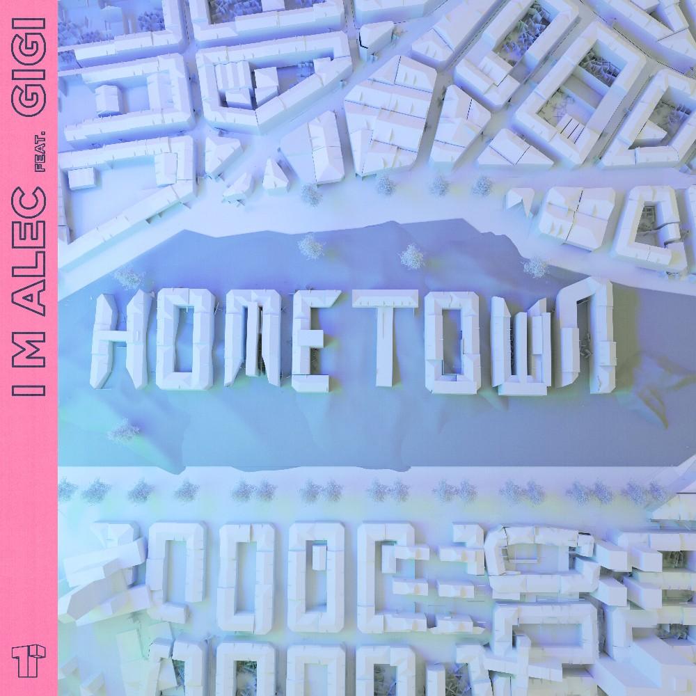 INTRODUCING: I M Alec feat. GiGi – 'Hometown'