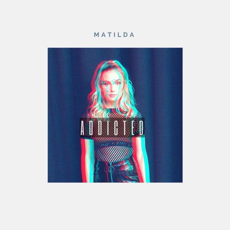 SONG: Matilda – 'Addicted'