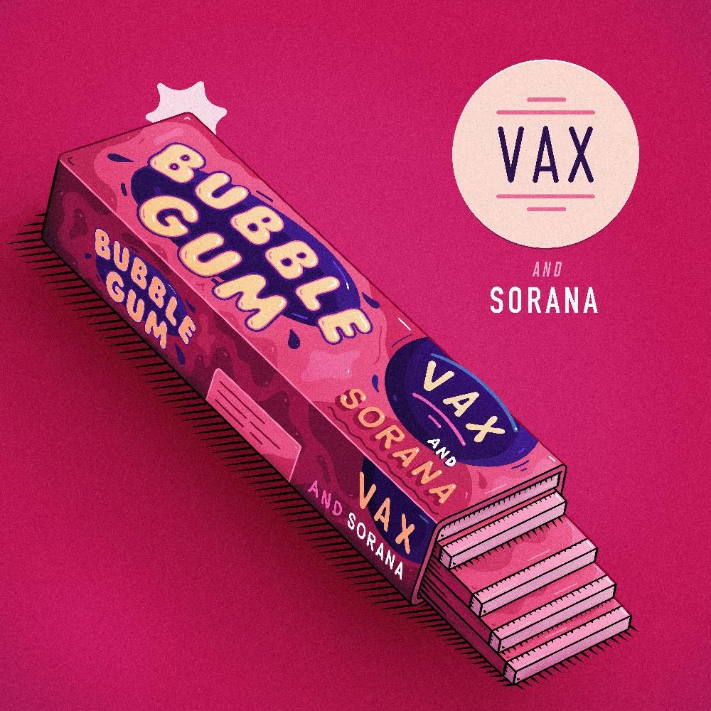 SONG: VAX feat. Sorana – 'Bubble Gum'