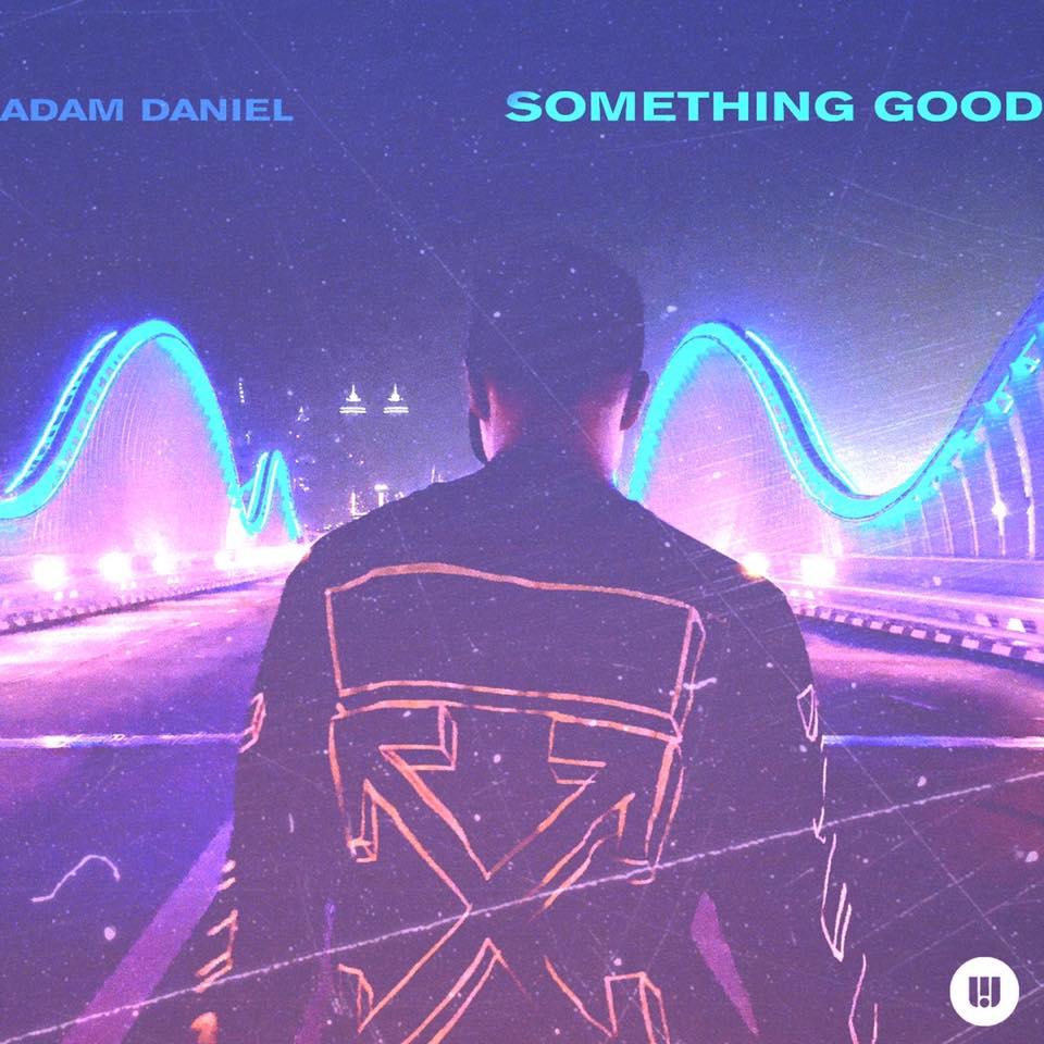 SONG: Adam Daniel – 'Something Good'
